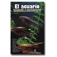 El acuario: Instalación y mantenimiento